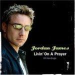 Jordan James - Livin' On A Prayer