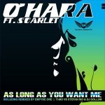 O'Hara - As Long as You Want Me (feat. Scarlet) [Empyre One Remix]